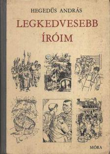 HEGEDŰS ANDRÁS - Legkedvesebb íróim [antikvár]