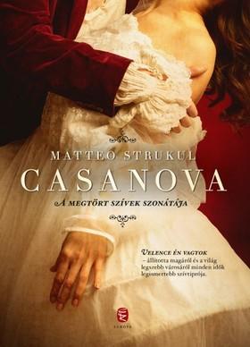 Strukul,Matteo - Casanova - A megtört szívek szonátája