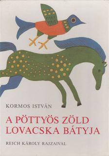 Kormos István - A pöttyös zöld lovacska bátyja [antikvár]