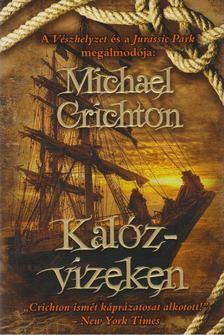 Michael Crichton - Kalózvizeken [antikvár]
