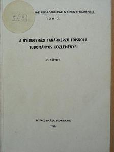 Bereznai Gyula - A Nyíregyházi Tanárképző Főiskola tudományos közleményei 2. [antikvár]