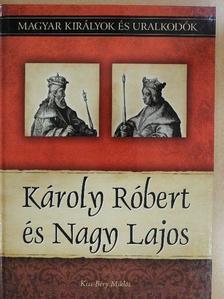 Kiss-Béry Miklós - Károly Róbert és Nagy Lajos [antikvár]