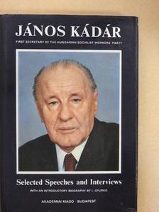 Gyurkó L. - János Kádár Selected Speeches and Interviews [antikvár]