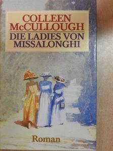 Colleen McCullough - Die Ladies von Missalonghi [antikvár]