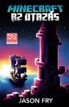 Jason Fry - Minecraft - Az utazás - (Minecraft hivatalos regénysorozat 5.)