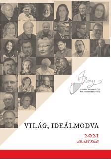 Balázs F. Attila (szerk.) - Világ, ideálmodva - Az I. Rimay Nemzetközi Költészeti Fesztivál antológiája
