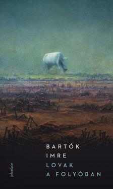 Bartók Imre - Lovak a folyóban [eKönyv: epub, mobi]