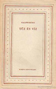 John Galsworthy - Tűz és víz [antikvár]
