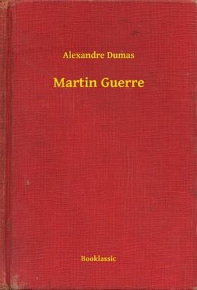 Alexandre DUMAS - Martin Guerre [eKönyv: epub, mobi]
