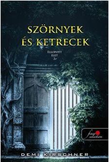 Demi Kirschner - Szörnyek és ketrecek (Ellopott élet 2.)