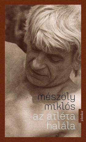 Mészöly Miklós - Az atléta halála - ÜKH 2017