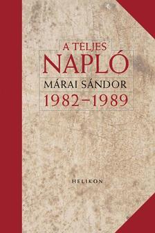 MÁRAI SÁNDOR - A teljes napló 1982-1989 - ÜKH 2018