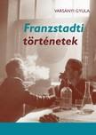 Varsányi Gyula - Franzstadti történetek [eKönyv: epub, mobi]
