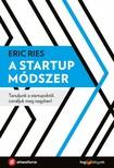 Eric Ries - A startup módszer - Tanuljunk a startupoktól, csináljuk meg nagyban! [eKönyv: epub, mobi]