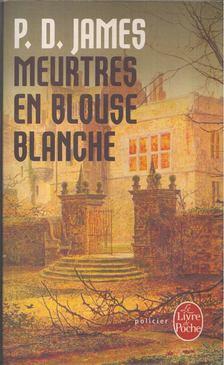 P. D. JAMES - Meurtres en blouse blanche [antikvár]