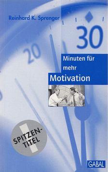 Sprenger, Reinhard K. - 30 Minuten für mehr Motivation [antikvár]