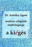 Dr. Antalka Ágota - Modern világunk népbetegsége - A kiégés