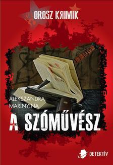 Alekszandra Marinyina - A szóművész