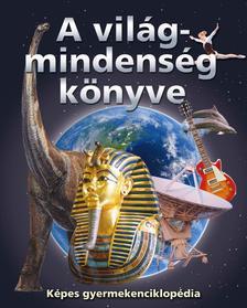 A világmindenség könyve - képes gyermekenciklopédia