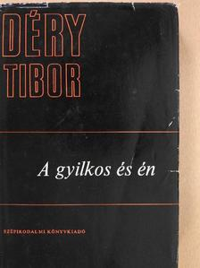 Déry Tibor - A gyilkos és én [antikvár]