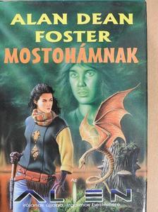 Alan Dean Foster - Mostohámnak [antikvár]