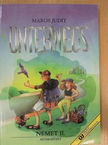 Maros Judit - Unterwegs - Német II. munkafüzet [antikvár]