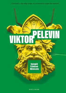 Viktor Pelevin - Gyengéd Érintések Művészete