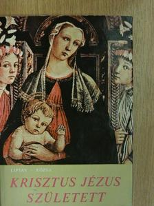 Liptay György - Krisztus Jézus született [antikvár]