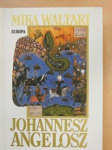 Mika Waltari - Johannesz Angelosz [antikvár]