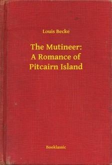 Becke Louis - The Mutineer: A Romance of Pitcairn Island [eKönyv: epub, mobi]