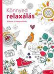 Elisabeth Galas, Hendrik Kranenberg - Könnyed relaxálás Kifestés & kikapcsolódás