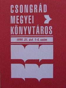 Bajusz Jánosné - Csongrád megyei könyvtáros 1999/1-4. [antikvár]
