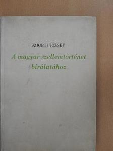 Szigeti József - A magyar szellemtörténet bírálatához [antikvár]