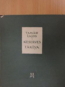 Tamási Lajos - Keserves fáklya [antikvár]