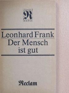 Leonhard Frank - Der Mensch ist gut [antikvár]