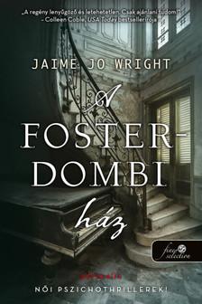 Jaime Jo Wright - A Foster-dombi ház