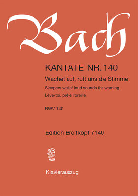 J. S. Bach - KANTATE NR.140 WACHET AUF, RUFT UNS DIE STIMME BWV 140 KLAVIERAUSZUG