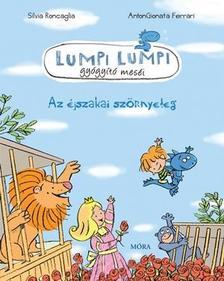 Roncaglia, Silvia - Az éjszakai szörnyeteg - Lumpi Lumpi gyógyító meséi 8. ###