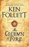 Ken Follett - A Column of Fire