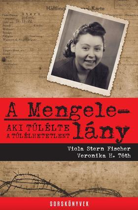 Viola Stern Fischer - Veronika H. Tóth - A Mengele-lány