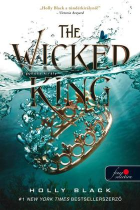 Holly Black - The Wicked King - A gonosz király (A levegő népe 2.)
