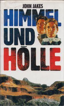 John Jakes - Himmel und Hölle [antikvár]