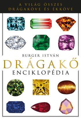 BURGER ISTVÁN - Drágakő Enciklopédia