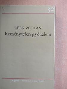 Zelk Zoltán - Reménytelen győzelem [antikvár]