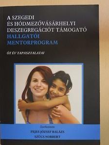 Bereczky Krisztina - A szegedi és hódmezővásárhelyi deszegregációt támogató hallgatói mentorprogram [antikvár]