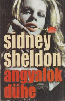 Sidney Sheldon - Angyalok dühe [antikvár]