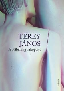 Térey János - A Nibelung-lakópark [eKönyv: epub, mobi]