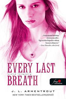 Jennifer L. Armentrout - Every Last Breath - Utolsó lélegzetig (Komor elemek 3.)