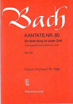 J. S. Bach - KANTATE NR.80, EIN FESTE BURG IST UNSER GOTT BWV 80 KLAVIERAUSZUG
