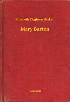 Gaskell Elizabeth Cleghorn - Mary Barton [eKönyv: epub, mobi]